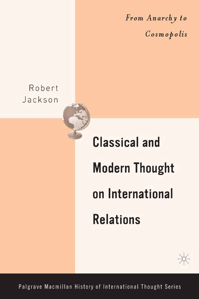 Jackson, Robert - Classical and Modern Thought on International Relations, ebook