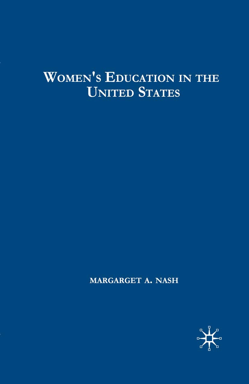 Nash, Margaret A. - Women's Education in the United States, 1780–1840, ebook