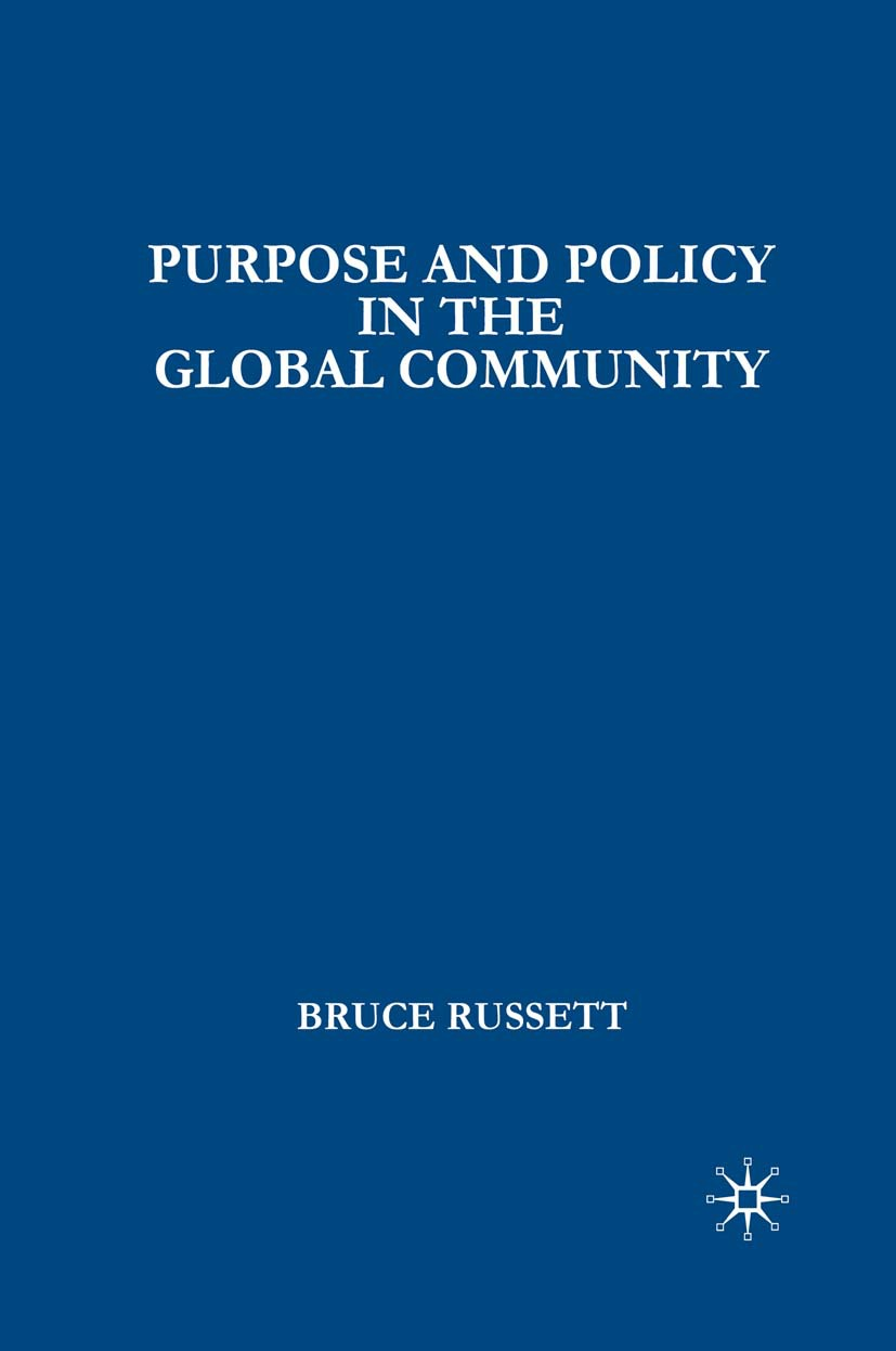 Russett, Bruce - Purpose and Policy in the Global Community, ebook