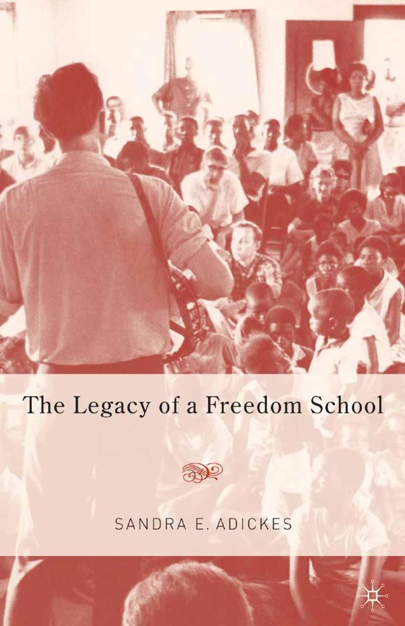 Adickes, Sandra E. - Legacy of a Freedom School, ebook