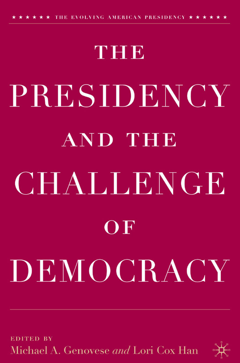 Genovese, Michael A. - The Presidency and the Challenge of Democracy, ebook