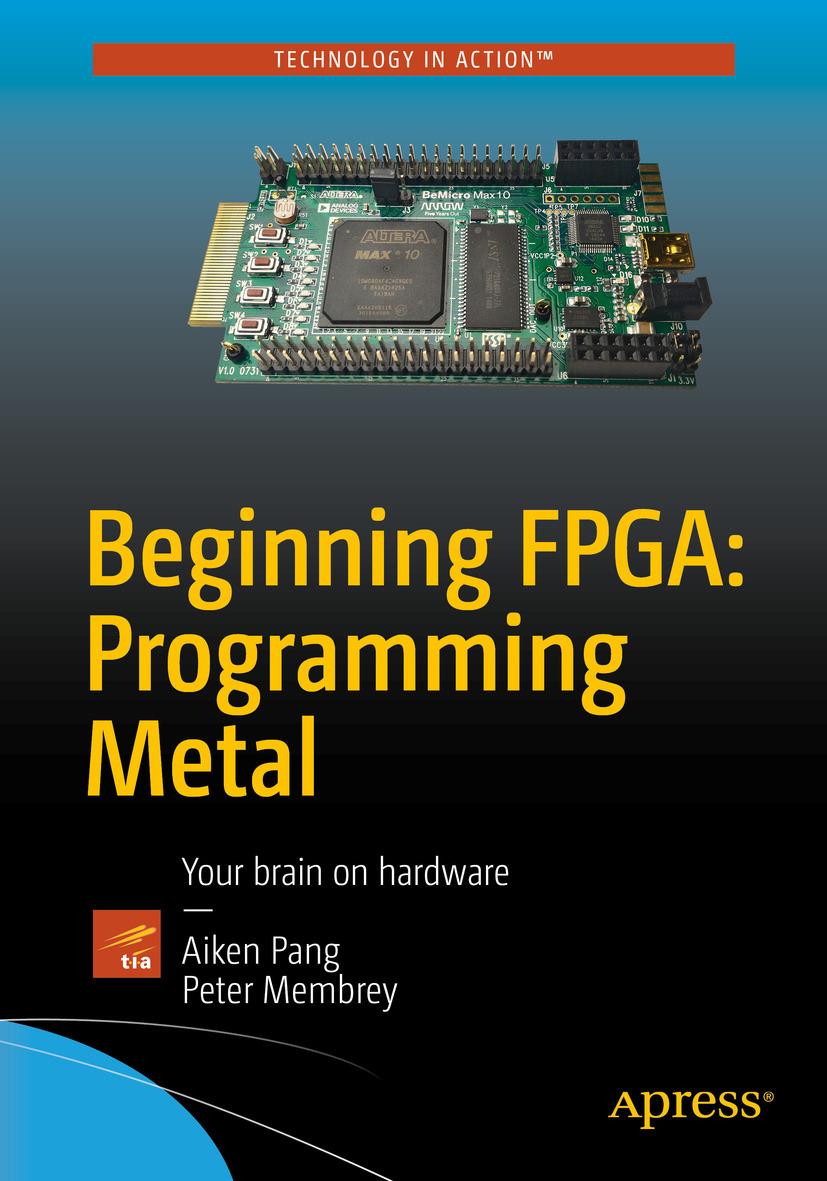 Membrey, Peter - Beginning FPGA: Programming Metal, ebook