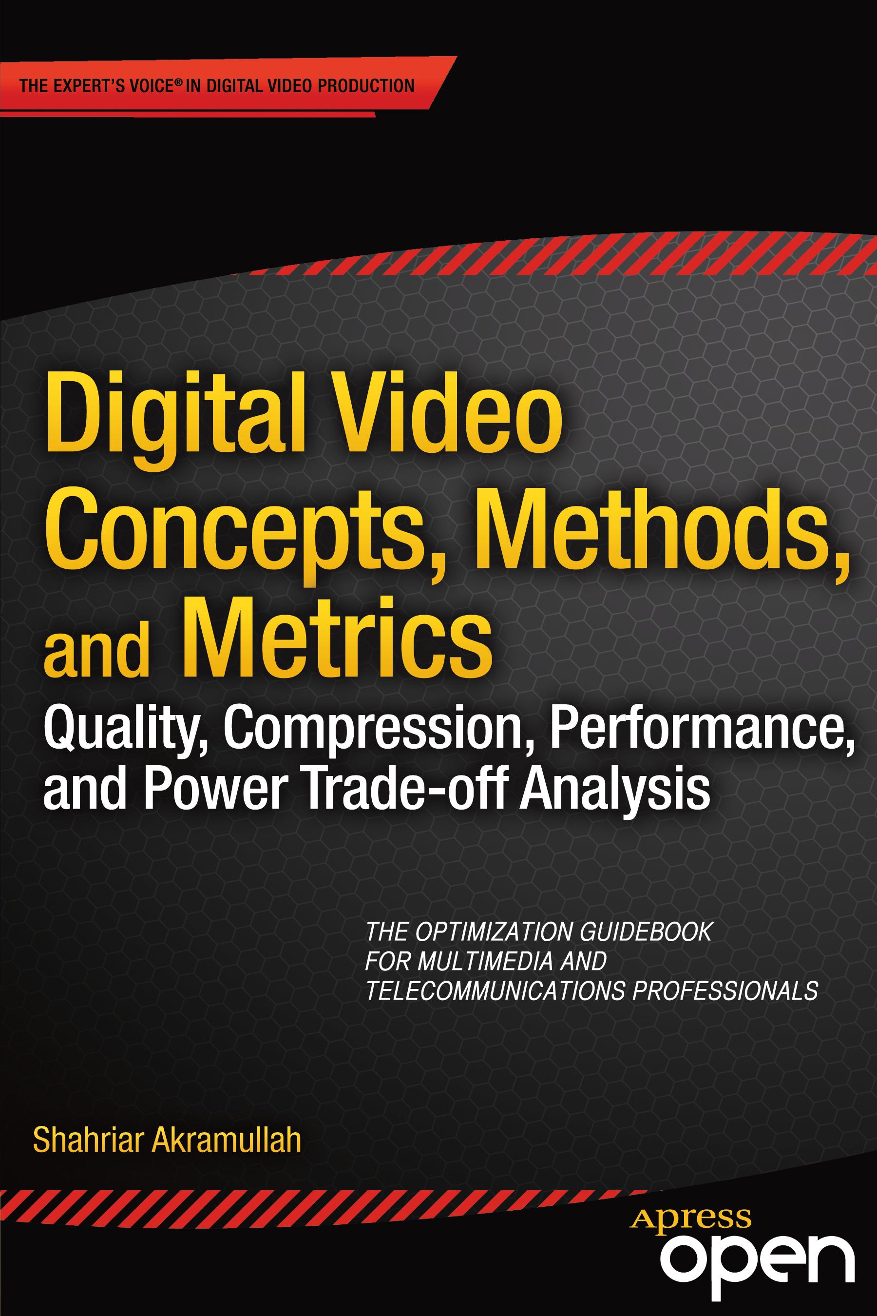 Akramullah, Shahriar - Digital Video Concepts, Methods, and Metrics, ebook