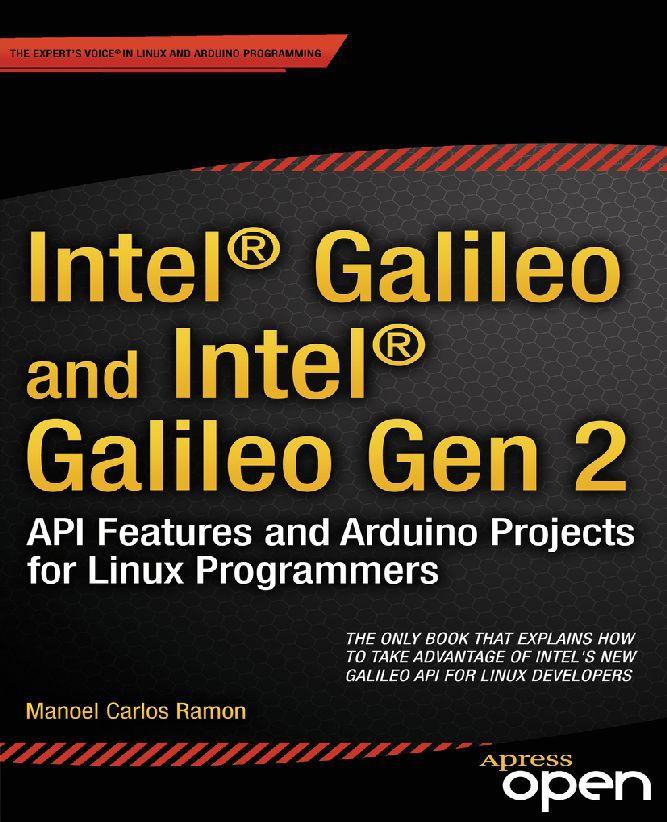 Ramon, Manoel Carlos - Intel<Superscript>®</Superscript> Galileo and Intel<Superscript>®</Superscript> Galileo Gen 2, ebook