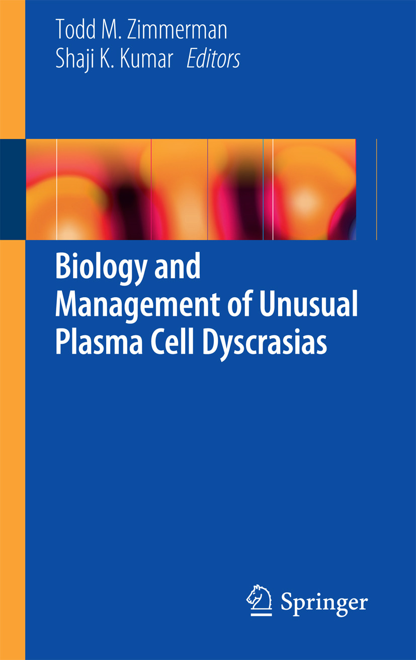 Kumar, Shaji K. - Biology and Management of Unusual Plasma Cell Dyscrasias, ebook