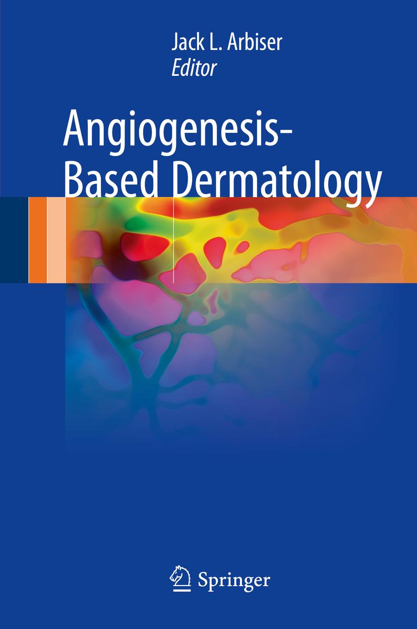 Arbiser, Jack L. - Angiogenesis-Based Dermatology, ebook