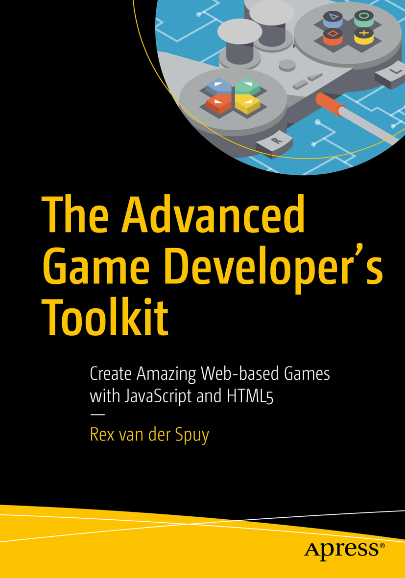 Spuy, Rex van der - The Advanced Game Developer's Toolkit, ebook