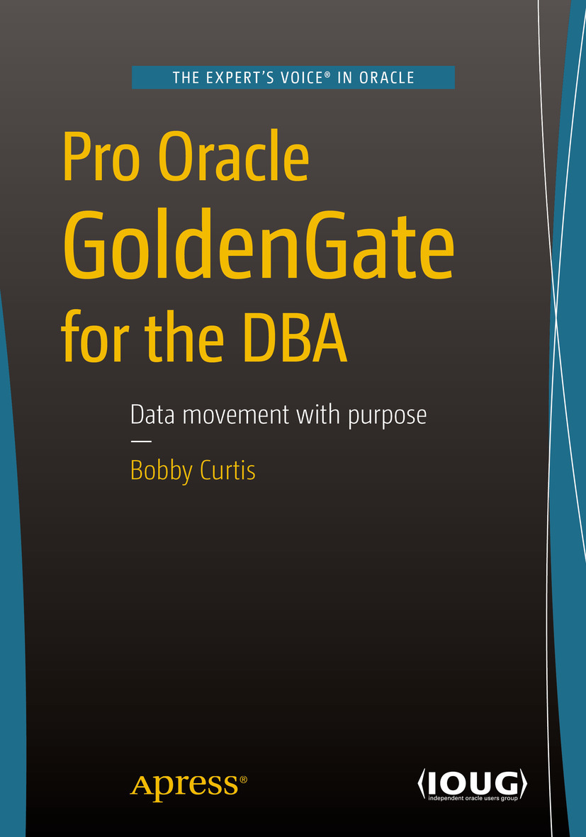 Curtis, Bobby - Pro Oracle GoldenGate for the DBA, ebook