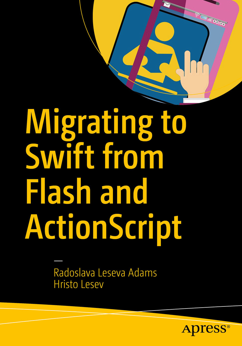 Adams, Radoslava Leseva - Migrating to Swift from Flash and ActionScript, ebook