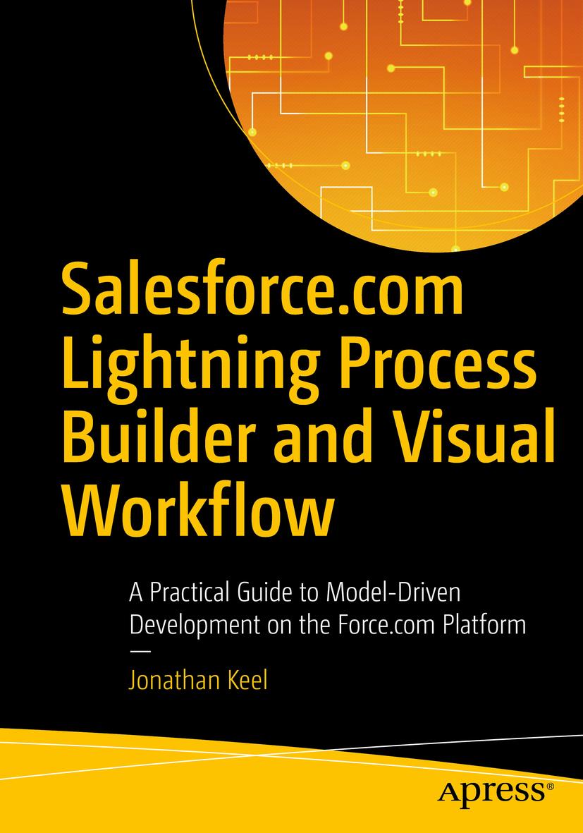 Keel, Jonathan - Salesforce.com Lightning Process Builder and Visual Workflow, ebook