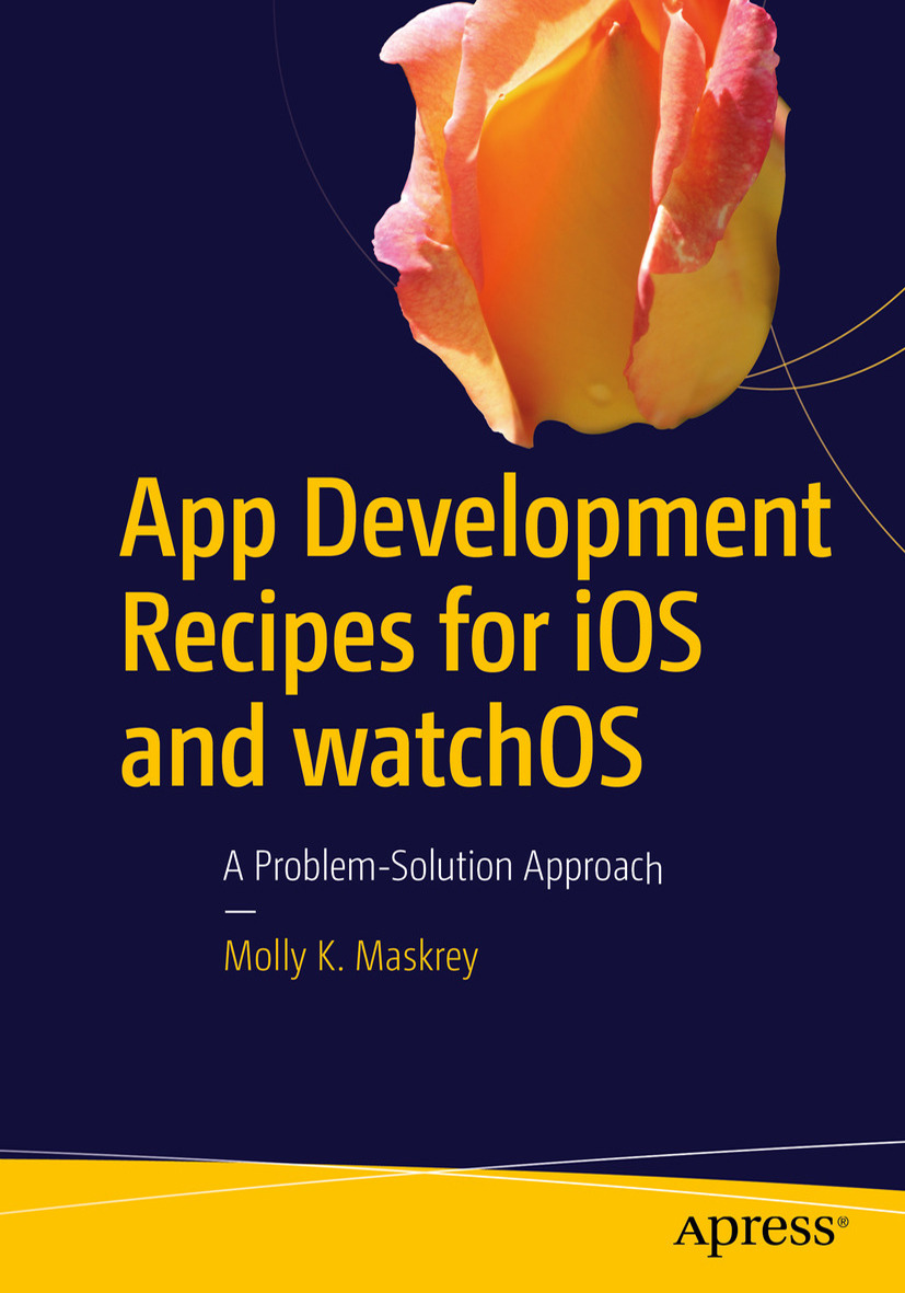 Maskrey, Molly K. - App Development Recipes for iOS and watchOS, ebook