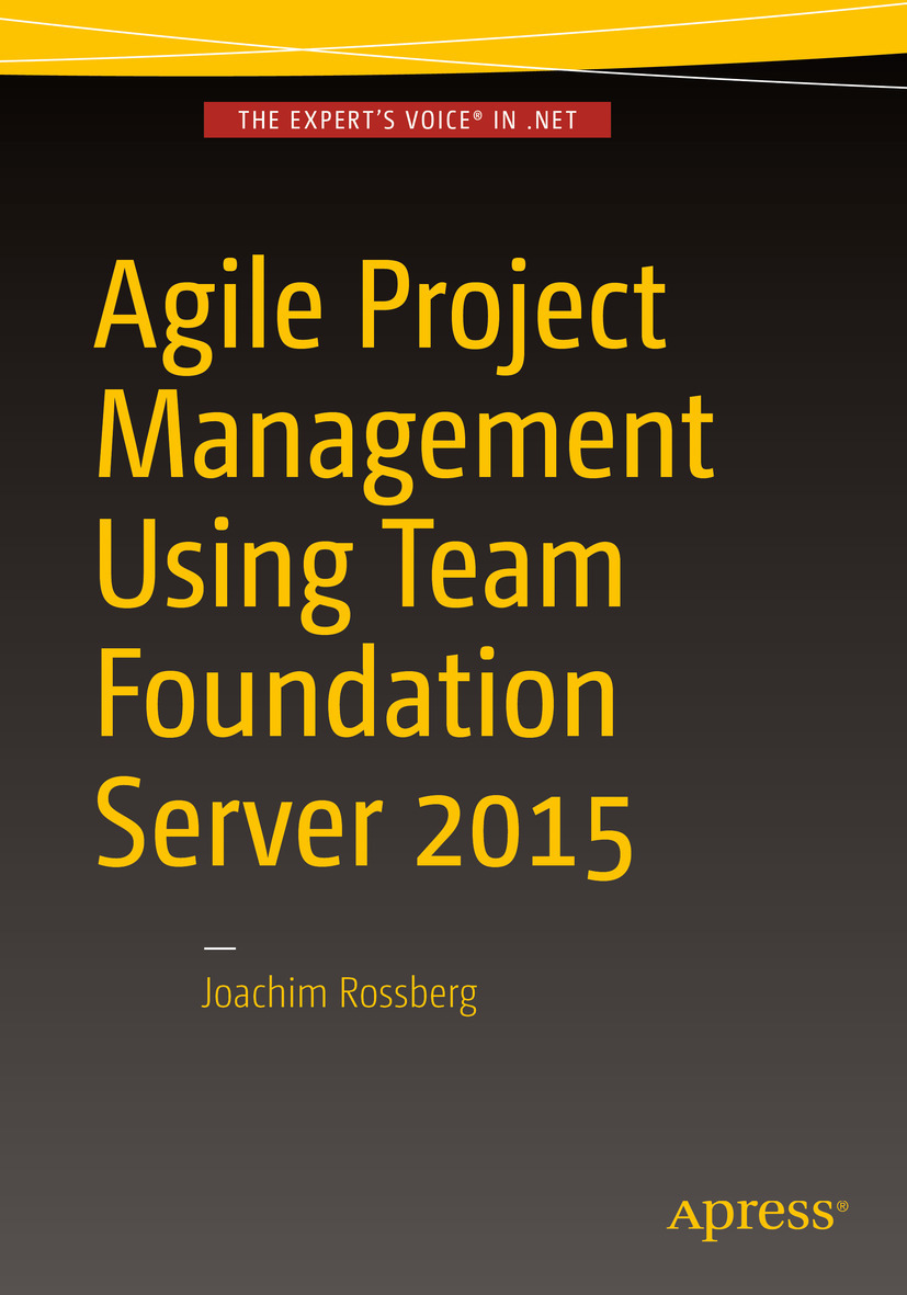 Rossberg, Joachim - Agile Project Management using Team Foundation Server 2015, ebook