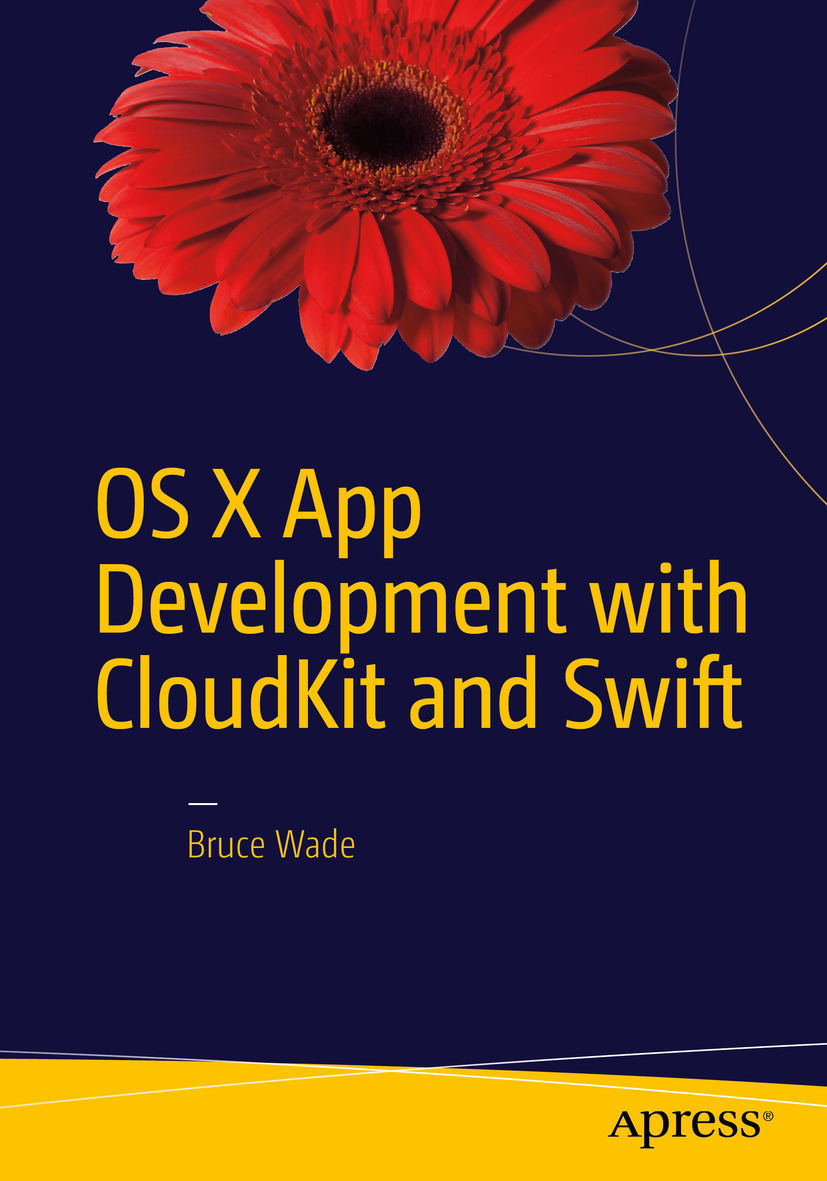 Wade, Bruce - OS X App Development with CloudKit and Swift, ebook