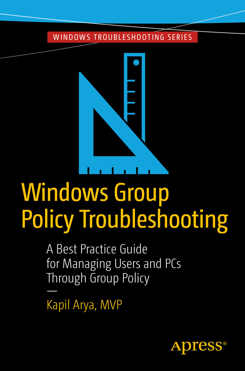 Arya, Kapil - Windows Group Policy Troubleshooting, ebook