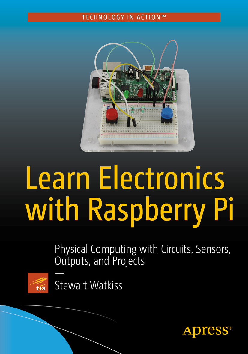 Watkiss, Stewart - Learn Electronics with Raspberry Pi, e-kirja