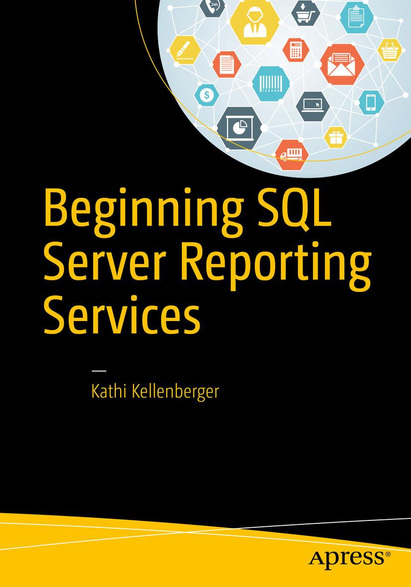 Kellenberger, Kathi - Beginning SQL Server Reporting Services, ebook