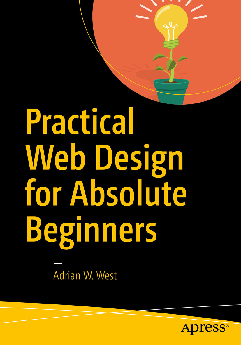 West, Adrian W. - Practical Web Design for Absolute Beginners, e-bok