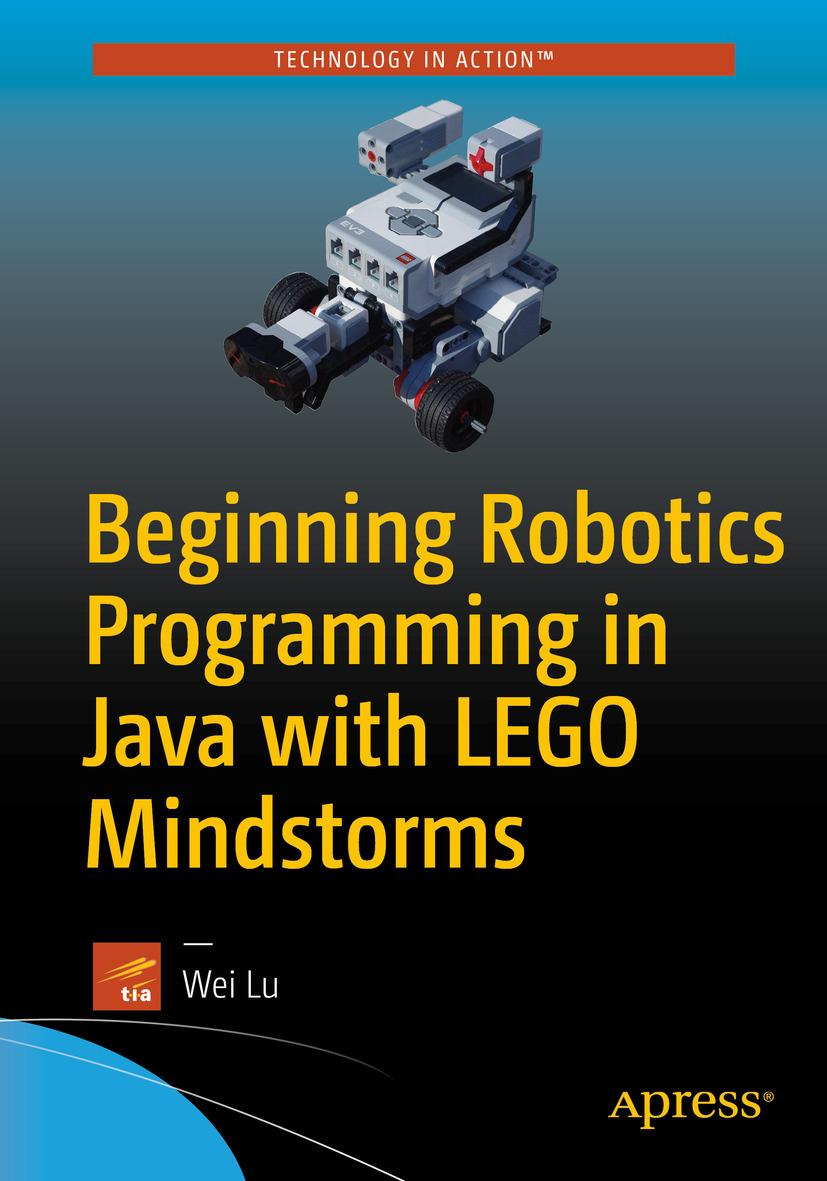 Lu, Wei - Beginning Robotics Programming in Java with LEGO Mindstorms, ebook