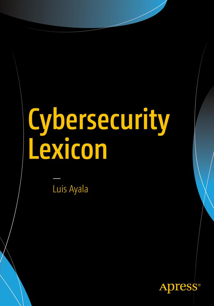 Ayala, Luis - Cybersecurity Lexicon, ebook