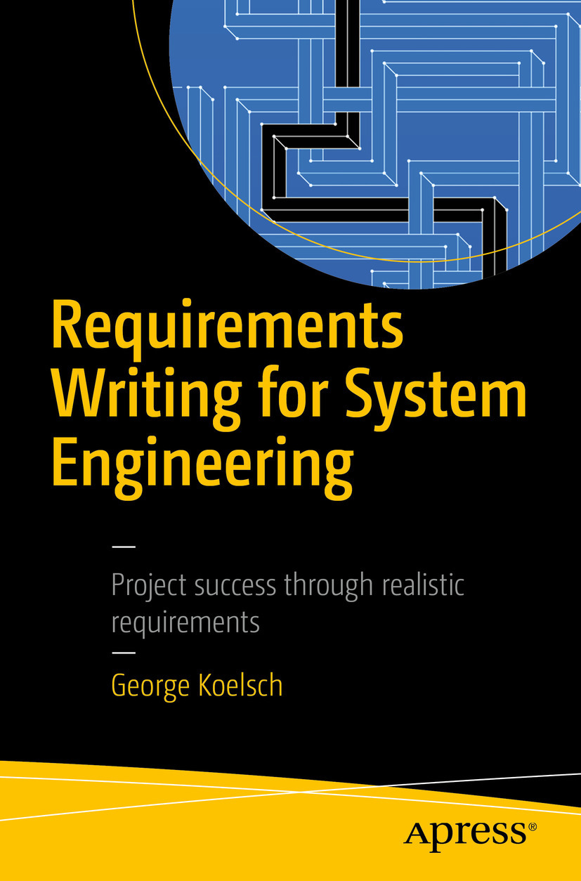 Koelsch, George - Requirements Writing for System Engineering, ebook