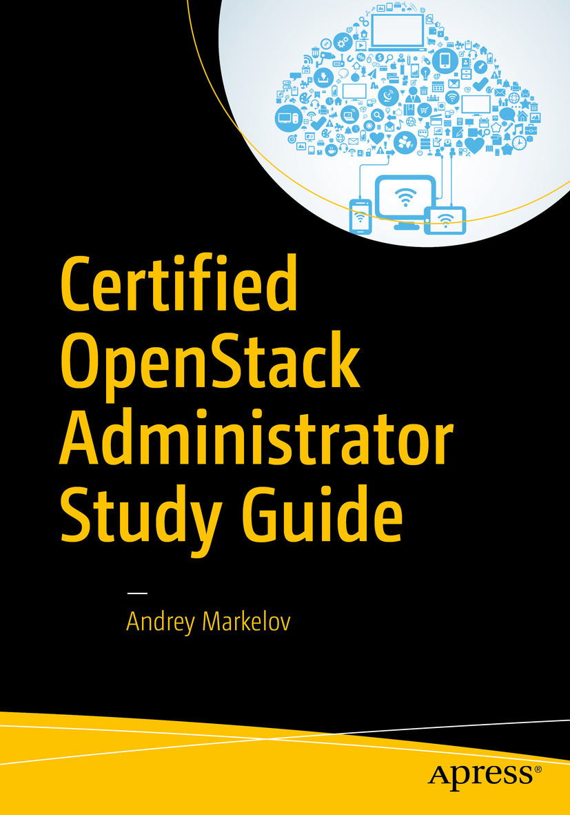 Markelov, Andrey - Certified OpenStack Administrator Study Guide, ebook