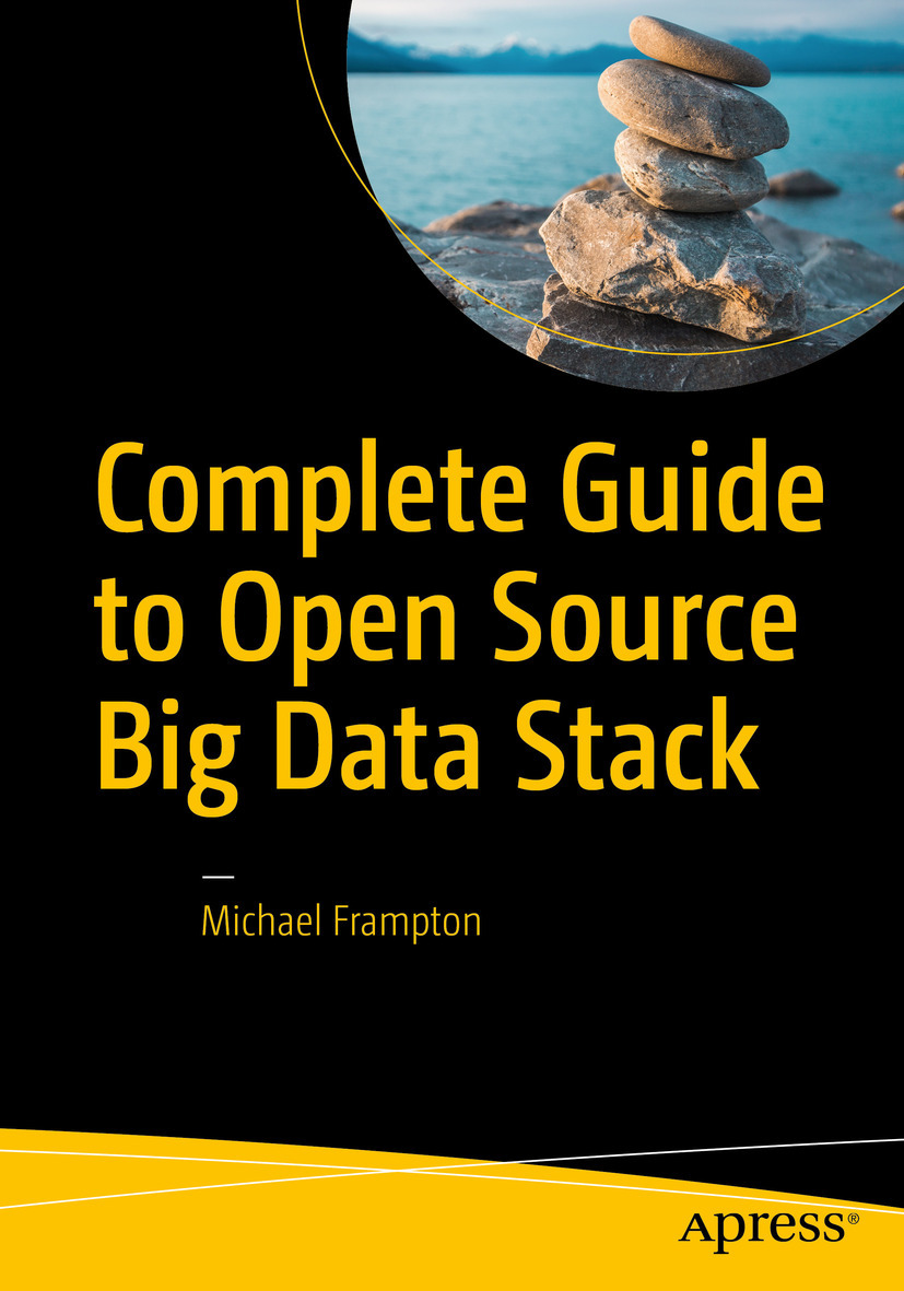 Frampton, Michael - Complete Guide to Open Source Big Data Stack, ebook