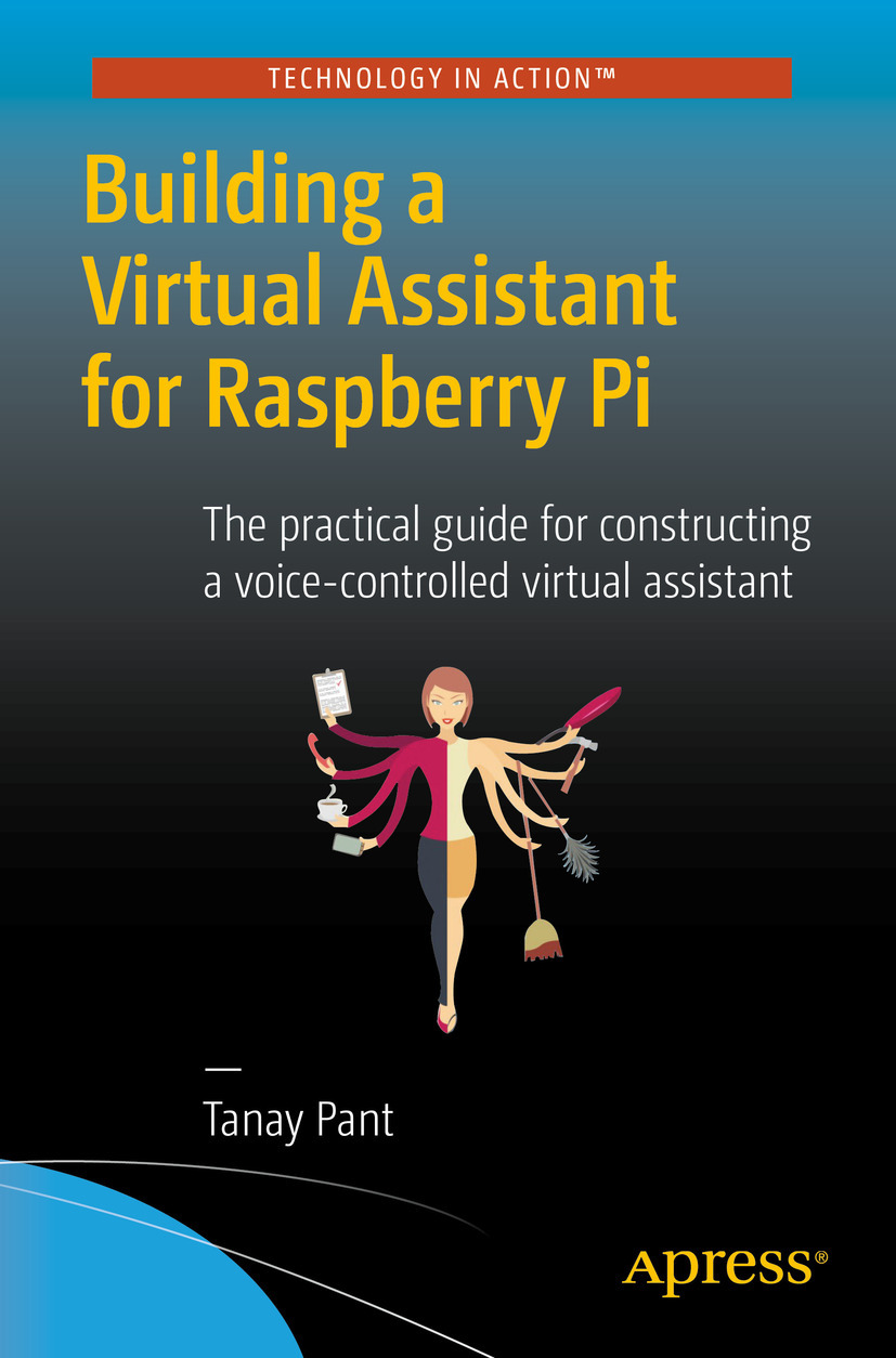 Pant, Tanay - Building a Virtual Assistant for Raspberry Pi, e-bok