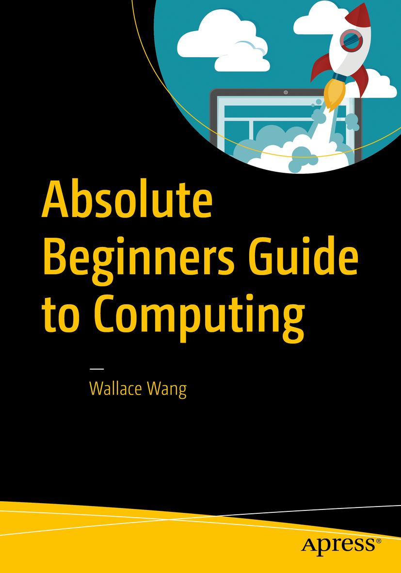 Wang, Wallace - Absolute Beginners Guide to Computing, e-kirja
