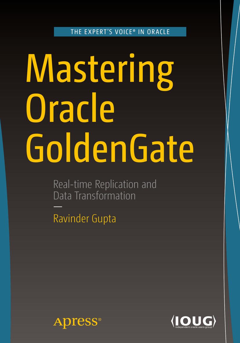 Gupta, Ravinder - Mastering Oracle GoldenGate, ebook