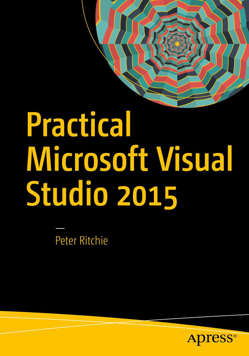 Ritchie, Peter - Practical Microsoft Visual Studio 2015, ebook