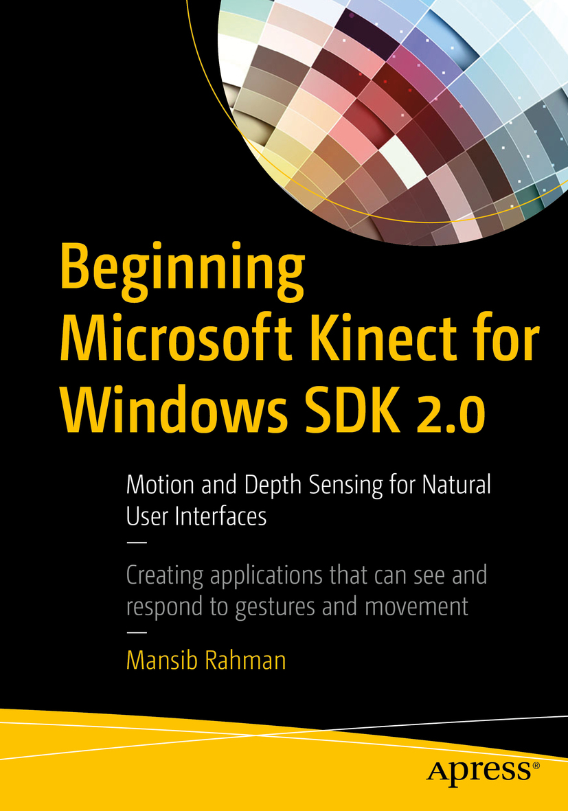 Rahman, Mansib - Beginning Microsoft Kinect for Windows SDK 2.0, ebook