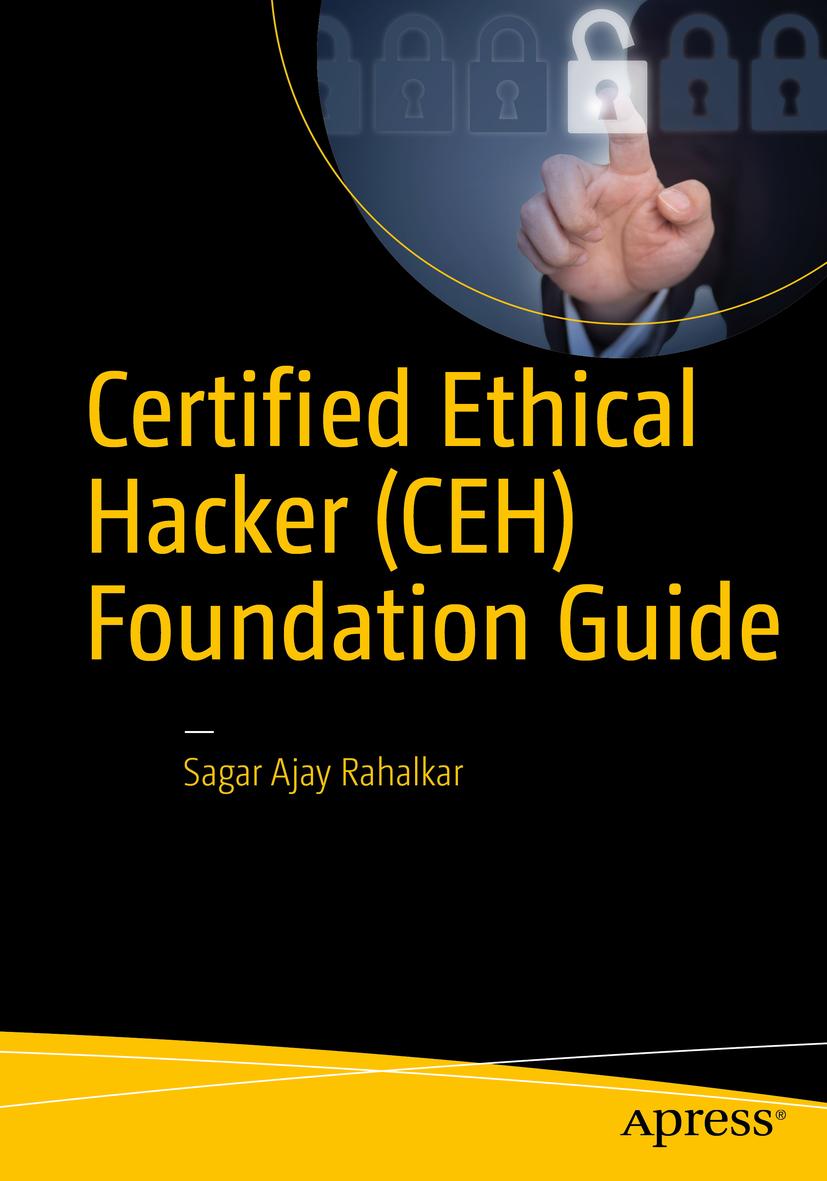Rahalkar, Sagar Ajay - Certified Ethical Hacker (CEH) Foundation Guide, ebook