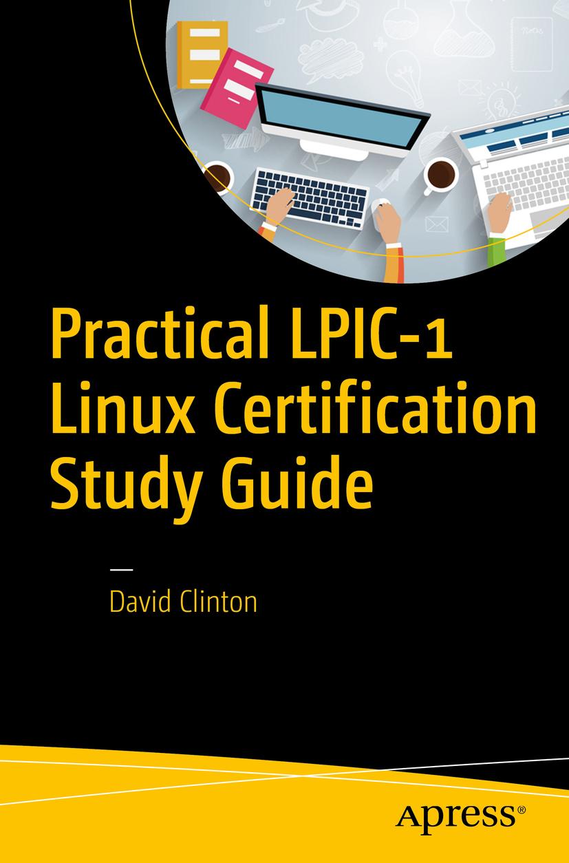 Clinton, David - Practical LPIC-1 Linux Certification Study Guide, ebook