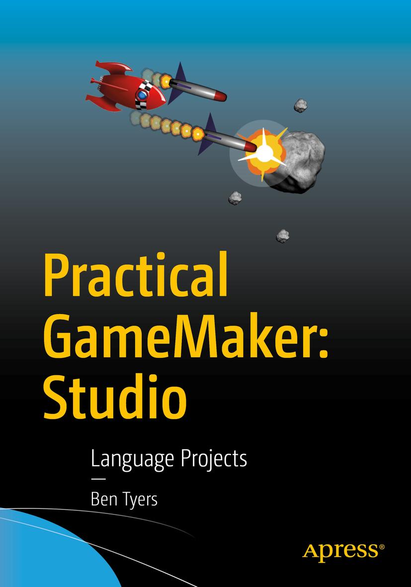 Tyers, Ben - Practical GameMaker: Studio, ebook