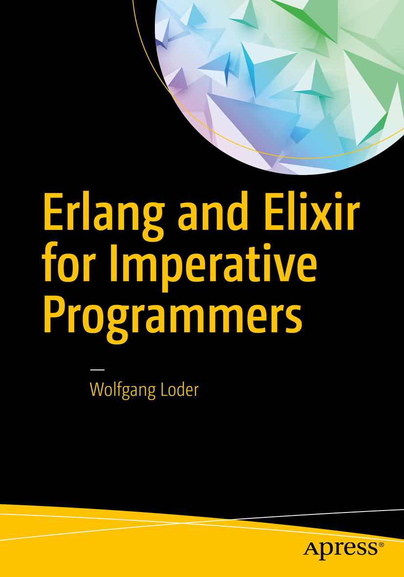 Loder, Wolfgang - Erlang and Elixir for Imperative Programmers, ebook