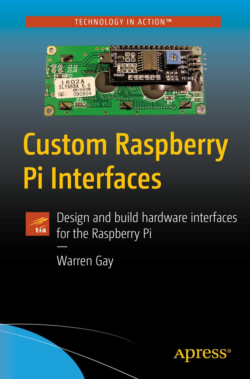 Gay, Warren - Custom Raspberry Pi Interfaces, ebook