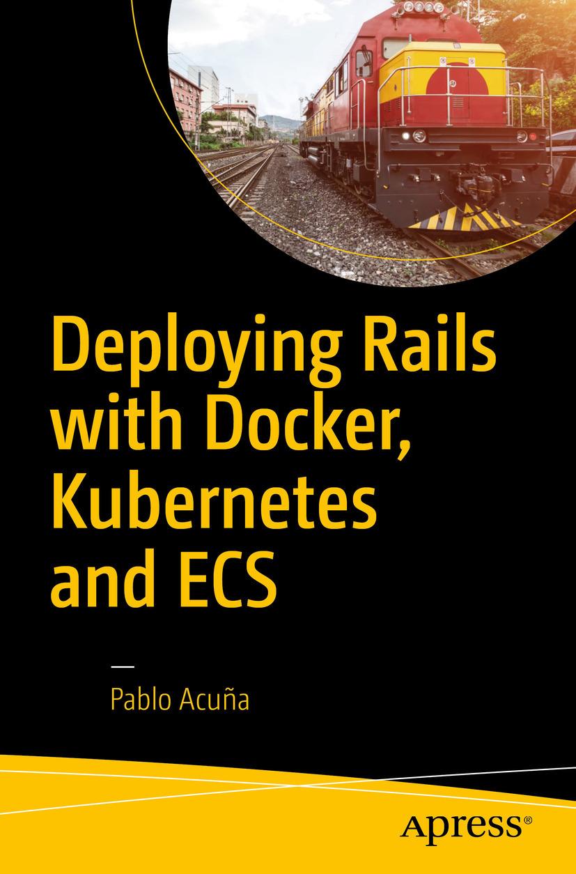 Acuña, Pablo - Deploying Rails with Docker, Kubernetes and ECS, ebook