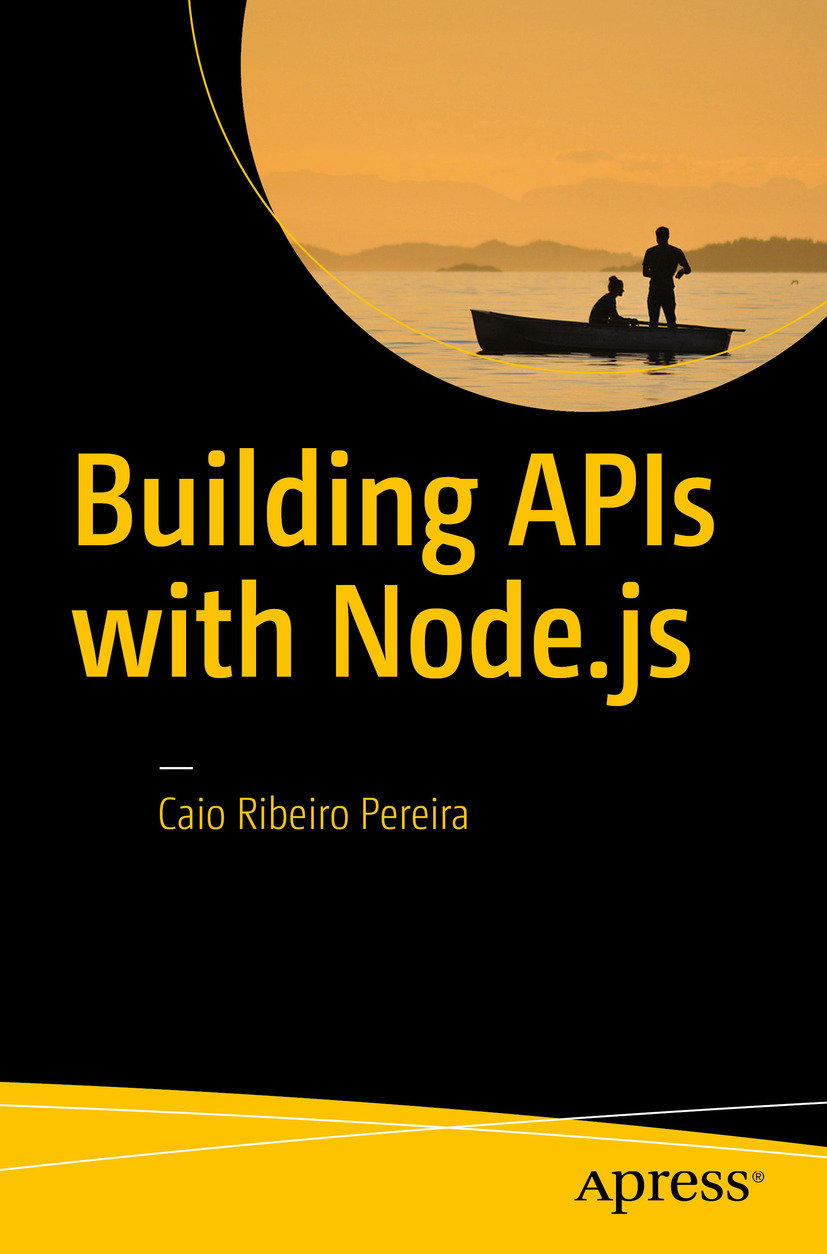 Pereira, Caio Ribeiro - Building APIs with Node.js, ebook