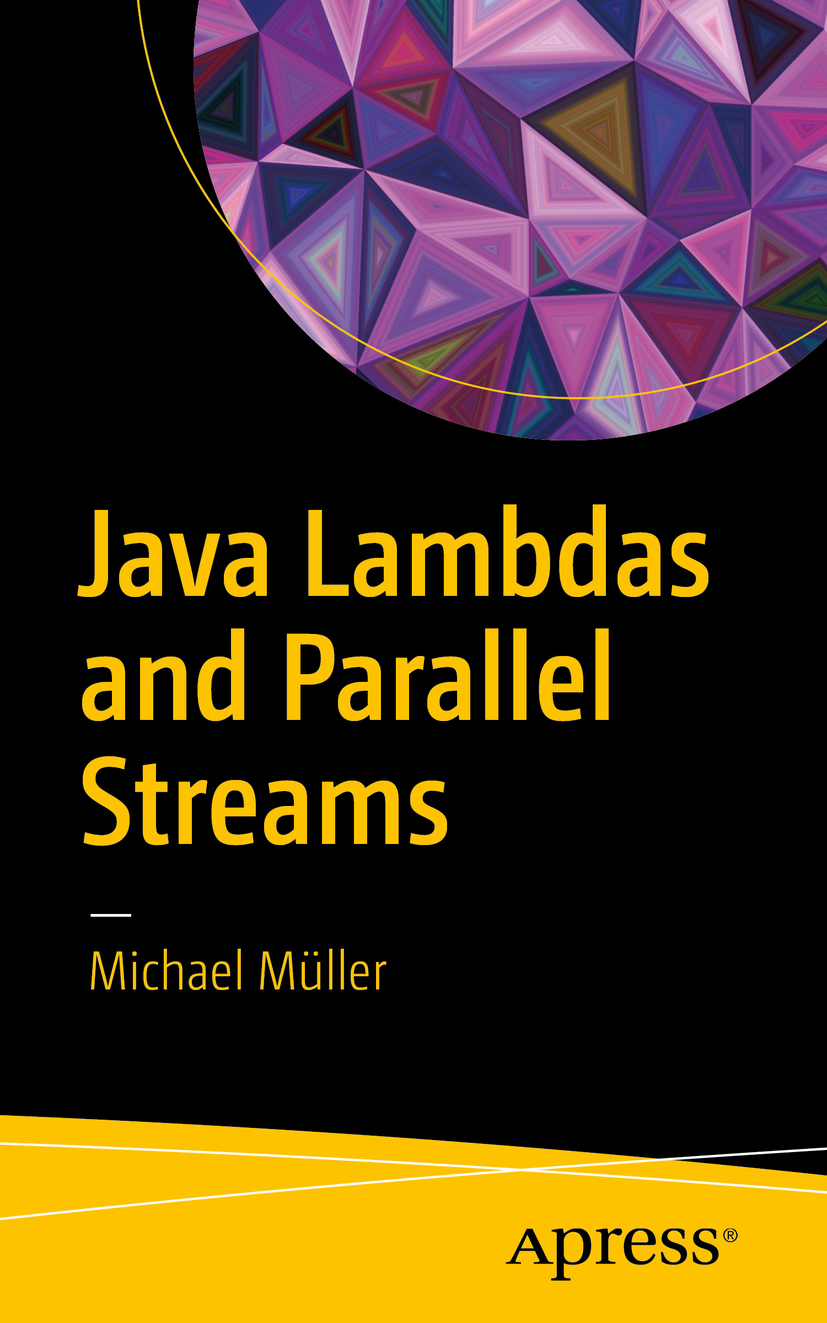 Müller, Michael - Java Lambdas and Parallel Streams, ebook