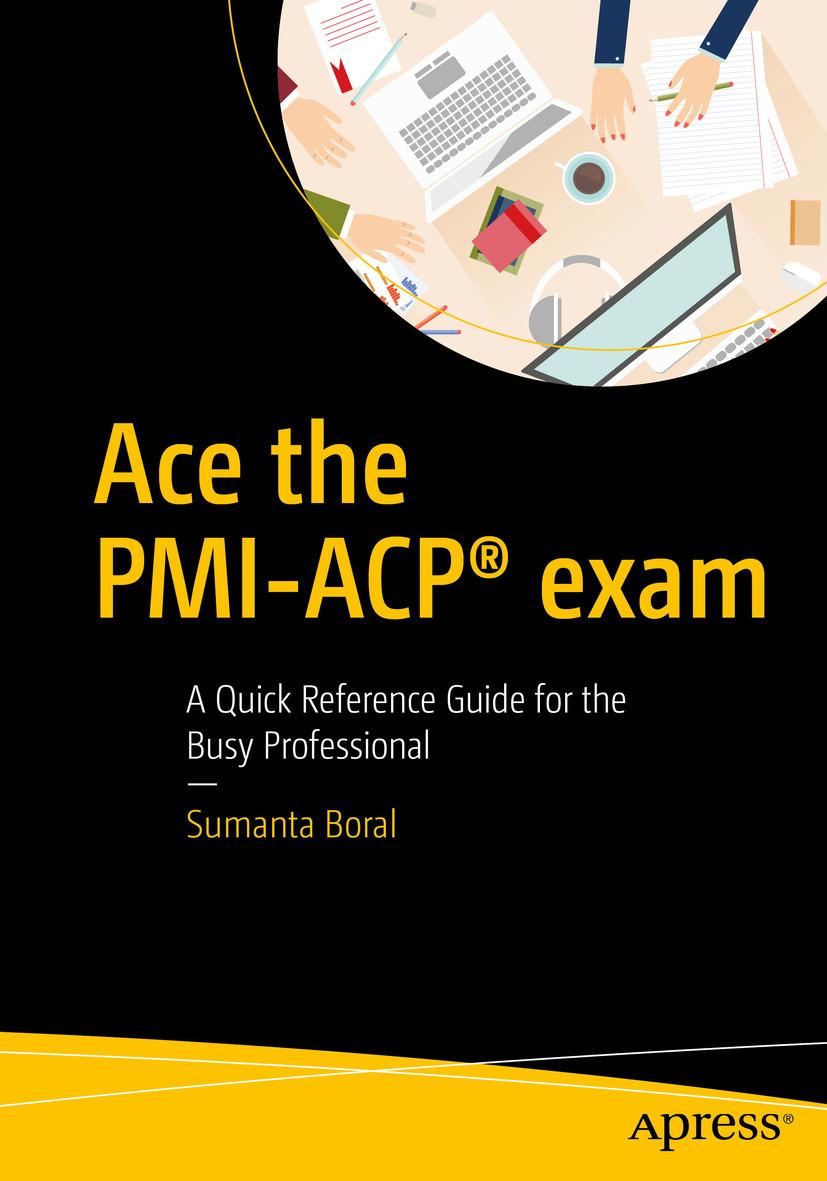Boral, Sumanta - Ace the PMI-ACP® exam, ebook