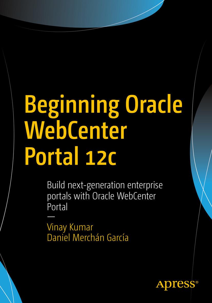 García, Daniel Merchán - Beginning Oracle WebCenter Portal 12c, ebook