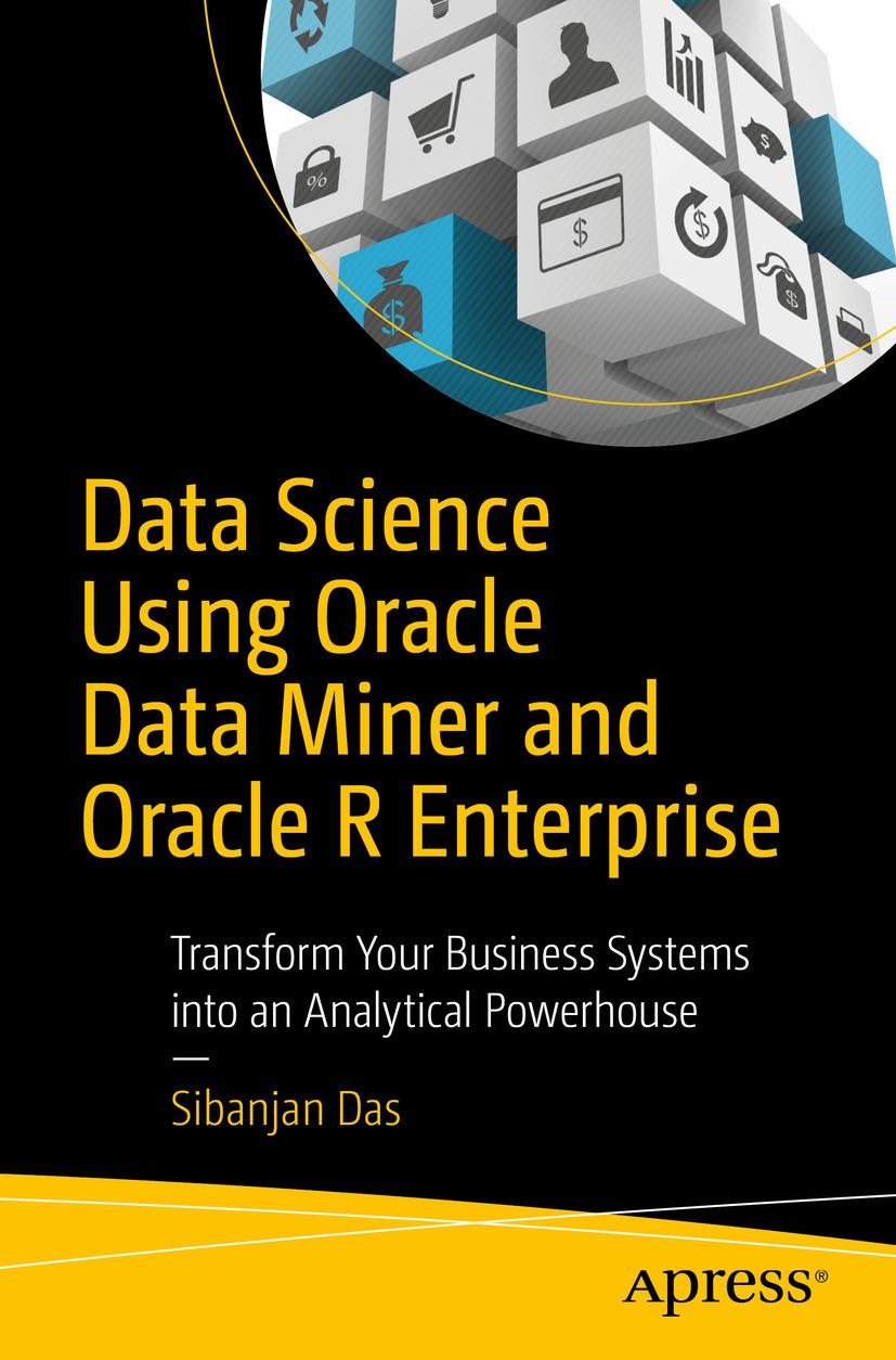 Das, Sibanjan - Data Science Using Oracle Data Miner and Oracle R Enterprise, ebook
