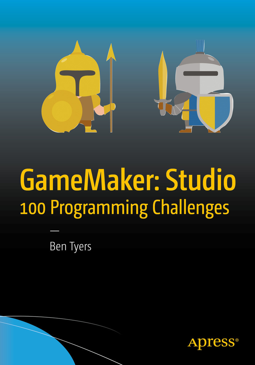 Tyers, Ben - GameMaker: Studio 100 Programming Challenges, e-bok