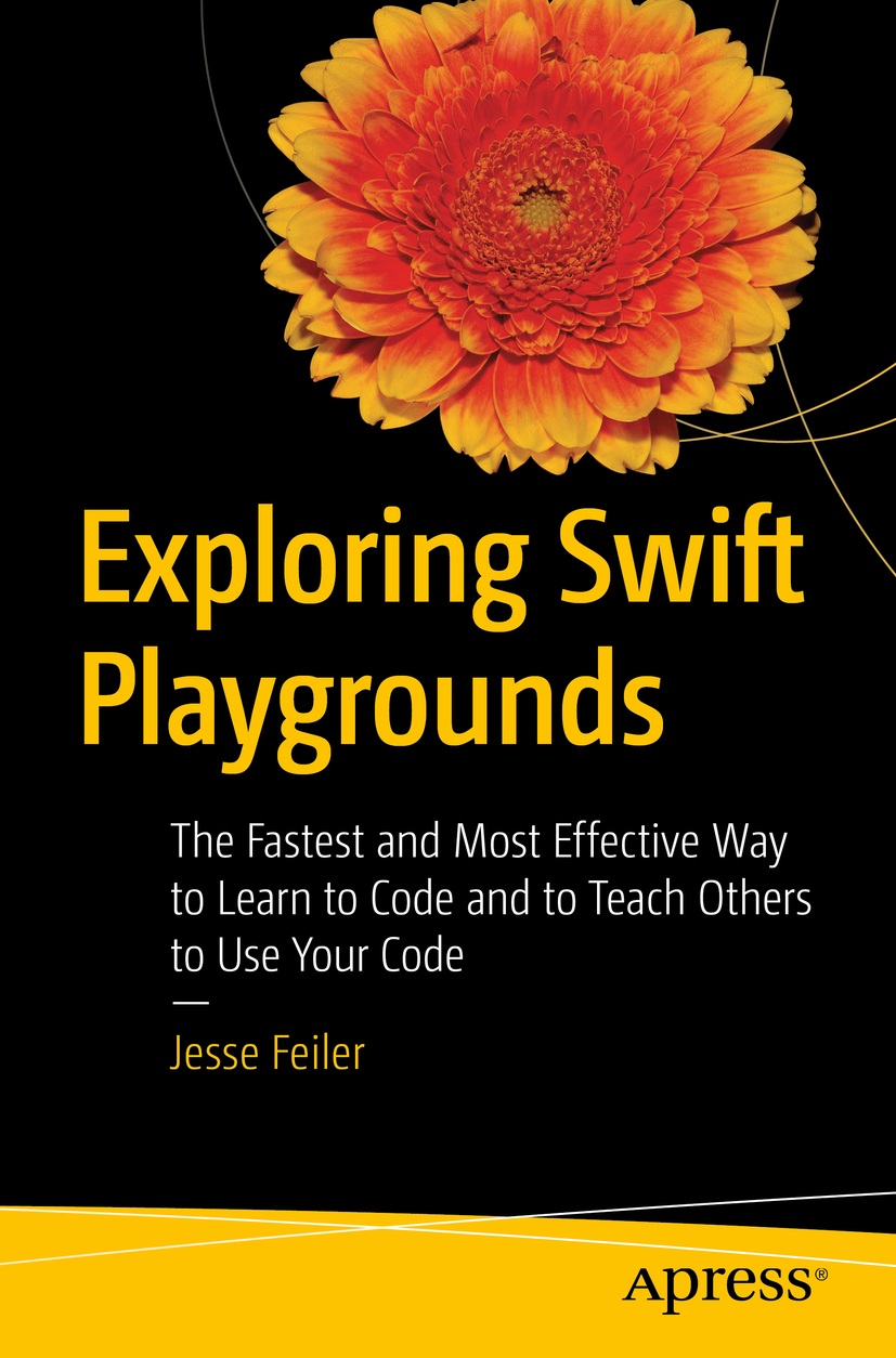 Feiler, Jesse - Exploring Swift Playgrounds, e-bok