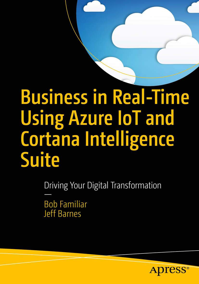 Barnes, Jeff - Business in Real-Time Using Azure IoT and Cortana Intelligence Suite, ebook