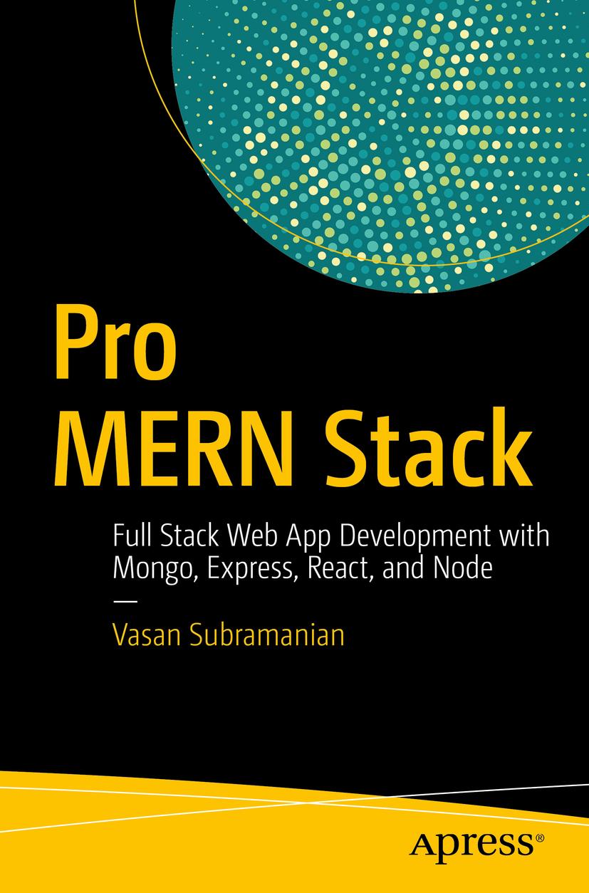 Subramanian, Vasan - Pro MERN Stack, ebook