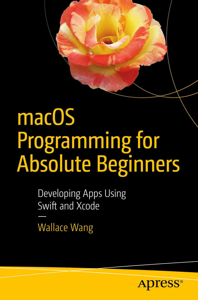 Wang, Wallace - macOS Programming for Absolute Beginners, ebook
