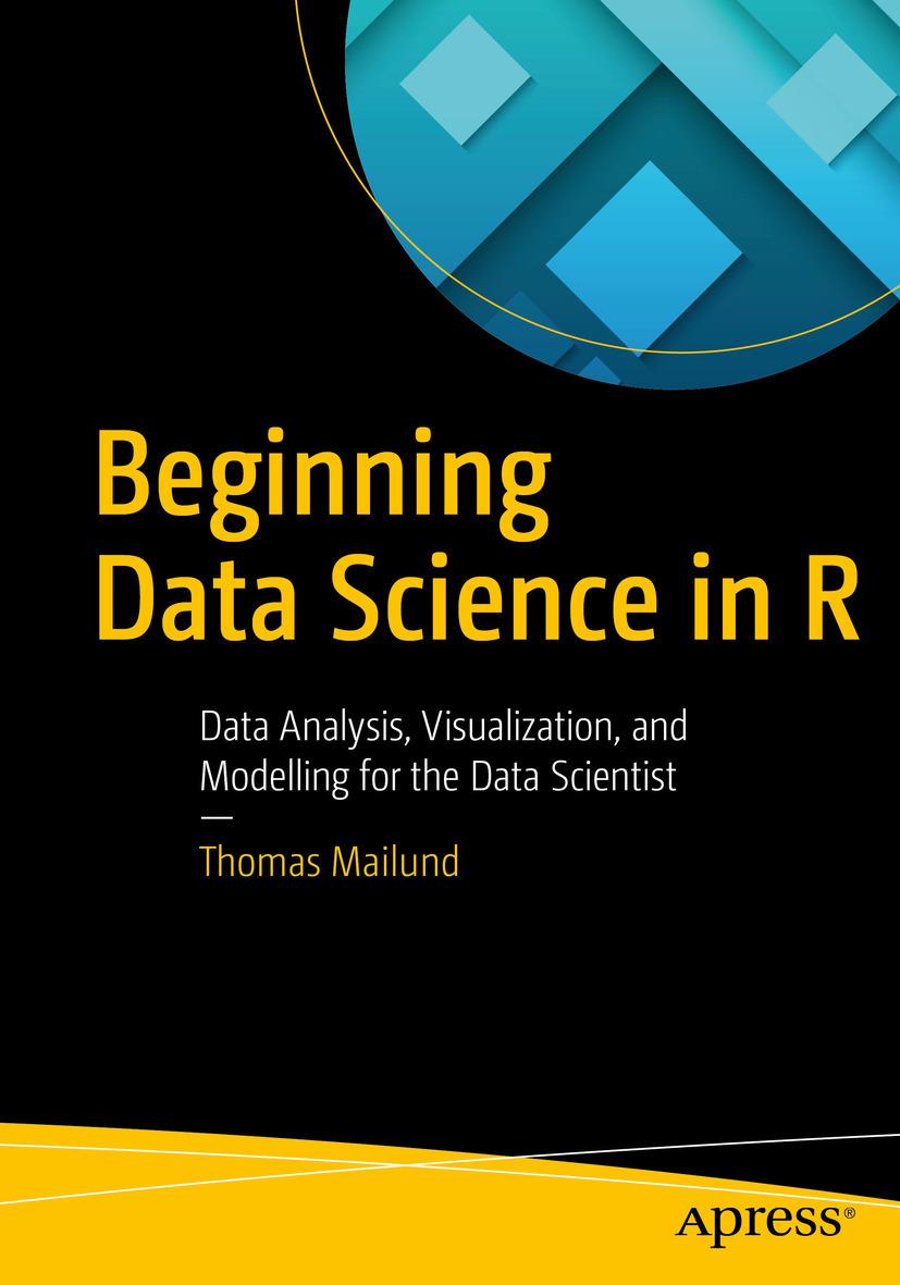 Mailund, Thomas - Beginning Data Science in R, ebook