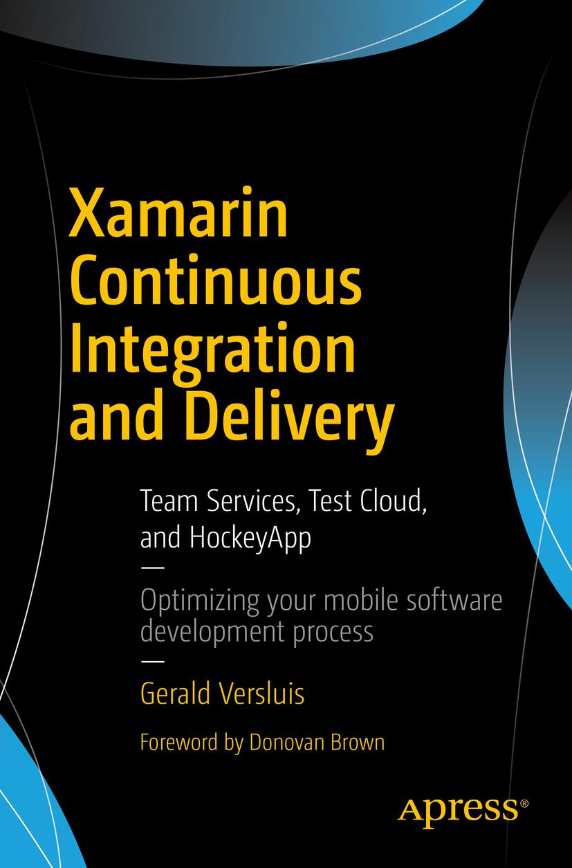 Versluis, Gerald - Xamarin Continuous Integration and Delivery, ebook