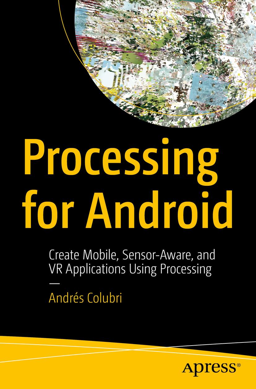 Colubri, Andrés - Processing for Android, ebook